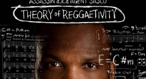 Assassin Aka Agent Sasco's 'Theory of Reggaetivity'